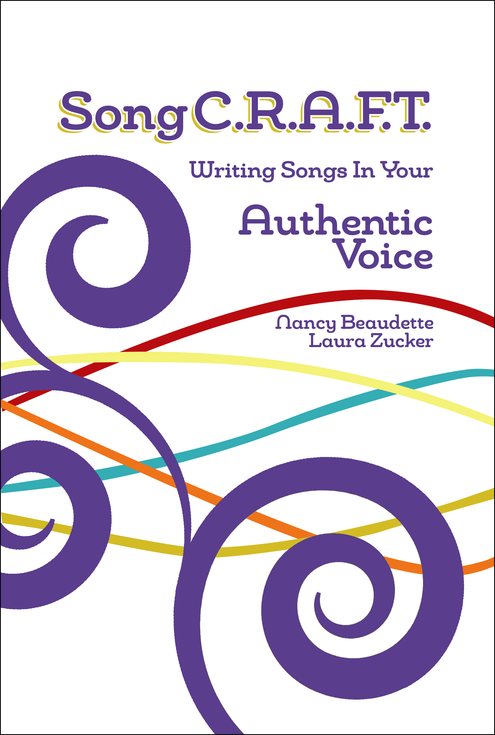 SongC.R.A.F.T. Writing Songs In Your Authentic Voice SOFT COVER BOOK